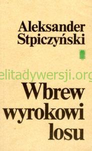 1988-wbrew-wyrokowi-losu-183x300 Aleksander Stpiczyński - Cichociemny