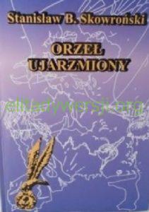 1998-orzel-ujarzmiony-211x300 Stanisław Skowroński - Cichociemny