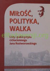 1999-milosc-polityka-walka-209x300 Jan Rostworowski - Cichociemny