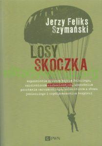 2015-Losy-skoczka-PWN-500-209x300 Jerzy Szymański - Cichociemny
