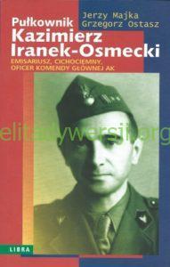 2007-pulkownik-kazimierz-iranek-osmecki_500px-191x300 Kazimierz Iranek-Osmecki - Cichociemny