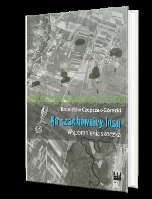 2017-na-szachownicy-losu-nck-300x392 Bronisław Czepczak-Górecki - Cichociemny