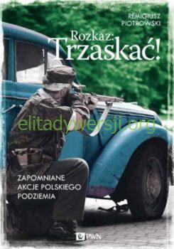 2015-Rozkaz-Trzaskac_500px-245x350 Michał Fijałka - Cichociemny